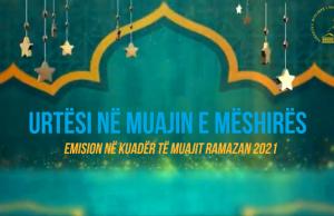 Myftinia Puke ka pergatitur nje cikel emisionesh ne kuader te muajit Ramazan 2021